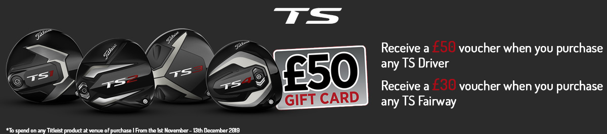 Receive a £50 Titleist Voucher with TS Drivers and a £30 voucher on TS Fairways